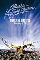 Alberto Vázquez-Figueroa: Tierra de bisontes (Cienfuegos 7)