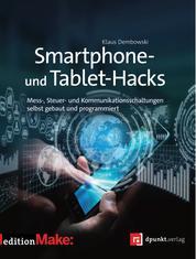 Smartphone- und Tablet-Hacks - Mess-, Steuer- und Kommunikationsschaltungen selbst gebaut und programmiert