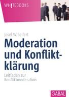 Josef W. Seifert: Moderation und Konfliktklärung