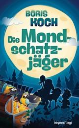 Die Mondschatzjäger - Roman