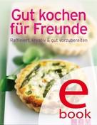 Naumann & Göbel Verlag: Gut kochen für Freunde ★★★★