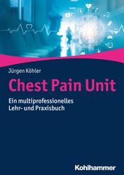 Chest Pain Unit - Ein multiprofessionelles Lehr- und Praxisbuch