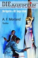 A. F. Morland: Die Agentin #10: Tanga fatale ★