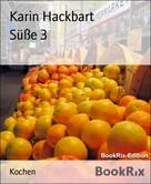 Karin Hackbart: Süße 3