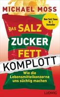 Michael Moss: Das Salz-Zucker-Fett-Komplott ★★★★