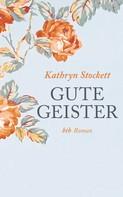 Kathryn Stockett: Gute Geister ★★★★★