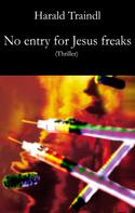 Harald Traindl: No Entry for Jesus Freaks ★★★★