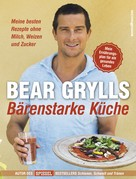 Bear Grylls: Bärenstarke Küche