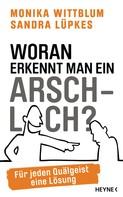 Monika Wittblum: Woran erkennt man ein Arschloch? ★★★