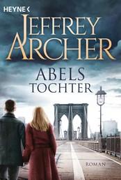 Abels Tochter - Kain und Abel 2 Roman