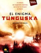 Antonio Las Heras Padovani: El enigma Tunguska
