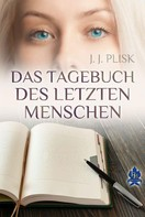 J.J. Plisk: Das Tagebuch des letzten Menschen