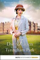 Rosemary McLoughlin: Die Frauen von Tyringham Park ★★★