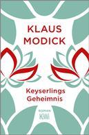 Klaus Modick: Keyserlings Geheimnis ★★★★