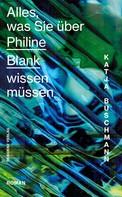 Katja Buschmann: Alles, was Sie über Philine Blank wissen müssen