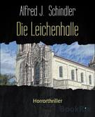 Alfred J. Schindler: Die Leichenhalle ★★★★★