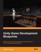John P. Doran: Unity Game Development Blueprints