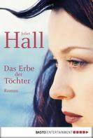 Juliet Hall: Das Erbe der Töchter ★★★★