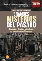 Tomás Martínez Rodríguez: Grandes Misterios del Pasado