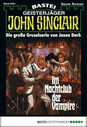 John Sinclair - Folge 0001 - Im Nachtclub der Vampire