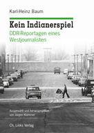 Karl-Heinz Baum: Kein Indianerspiel ★★★★