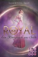 Valentina Fast: Royal 2: Ein Königreich aus Seide ★★★★