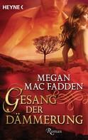 Megan MacFadden: Gesang der Dämmerung ★★★★