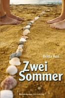 Britta Keil: Zwei Sommer