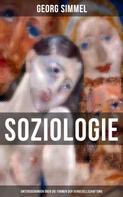 Georg Simmel: SOZIOLOGIE: Untersuchungen über die Formen der Vergesellschaftung