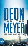Deon Meyer: Tod vor Morgengrauen ★★★★