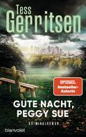 Tess Gerritsen: Gute Nacht, Peggy Sue ★★★★