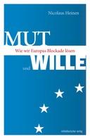 Nicolaus Heinen: Mut und Wille