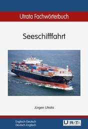 Utrata Fachwörterbuch: Seeschifffahrt Englisch-Deutsch - Englisch-Deutsch / Deutsch-Englisch