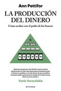 Ann Pettifor: La producción del dinero