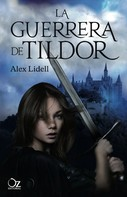 Alex Lidell: La guerrera de Tildor
