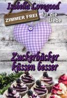 Isabella Lovegood: Zuckerbäcker küssen besser ★★★★★