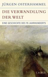 Die Verwandlung der Welt - Eine Geschichte des 19. Jahrhunderts