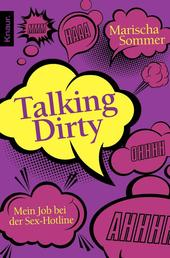 Talking Dirty - Mein Job bei der Sex-Hotline