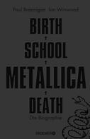 Paul Brannigan: Birth School Metallica Death ★★★★★