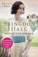 Phillip Rock: Abingdon Hall - Der letzte Sommer ★★★★