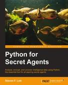 Steven F. Lott: Python for Secret Agents