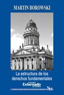 Martin Borowski: La estructura de los derechos fundamentales