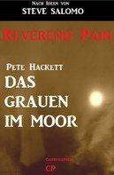 Pete Hackett: Steve Salomo - Reverend Pain: Das Grauen im Moor