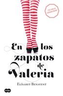 Elísabet Benavent: En los zapatos de Valeria (Saga Valeria 1) ★★★★★