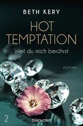 Hot Temptation 2 - Weil du mich berührst