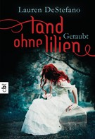 Lauren DeStefano: Land ohne Lilien - Geraubt ★★★★