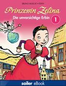 Bruno Muscat: Prinzessin Zelina, Band 1: Die unvorsichtige Erbin