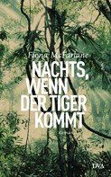 Fiona McFarlane: Nachts, wenn der Tiger kommt ★★★★