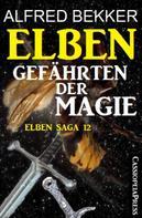 Alfred Bekker: Elben - Gefährten der Magie (Elben Saga 12) ★★★