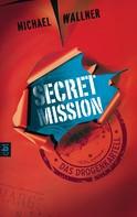 Michael Wallner: Secret Mission - Das Drogenkartell ★★★★★